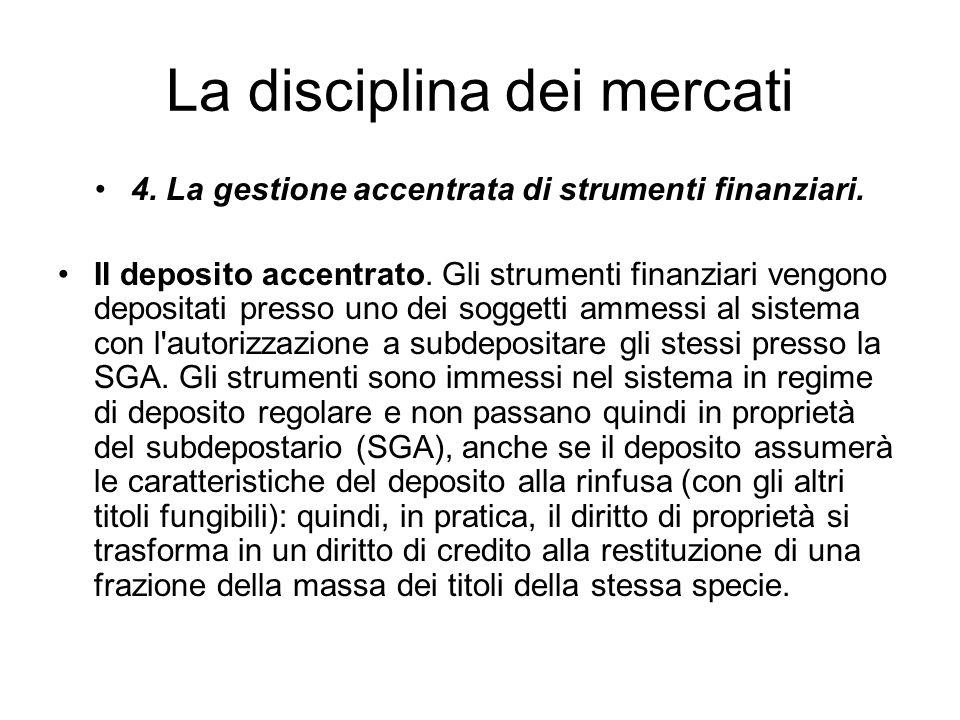 La disciplina dei mercati 4. La gestione accentrata di strumenti finanziari. Il deposito accentrato. Gli strumenti finanziari vengono depositati press