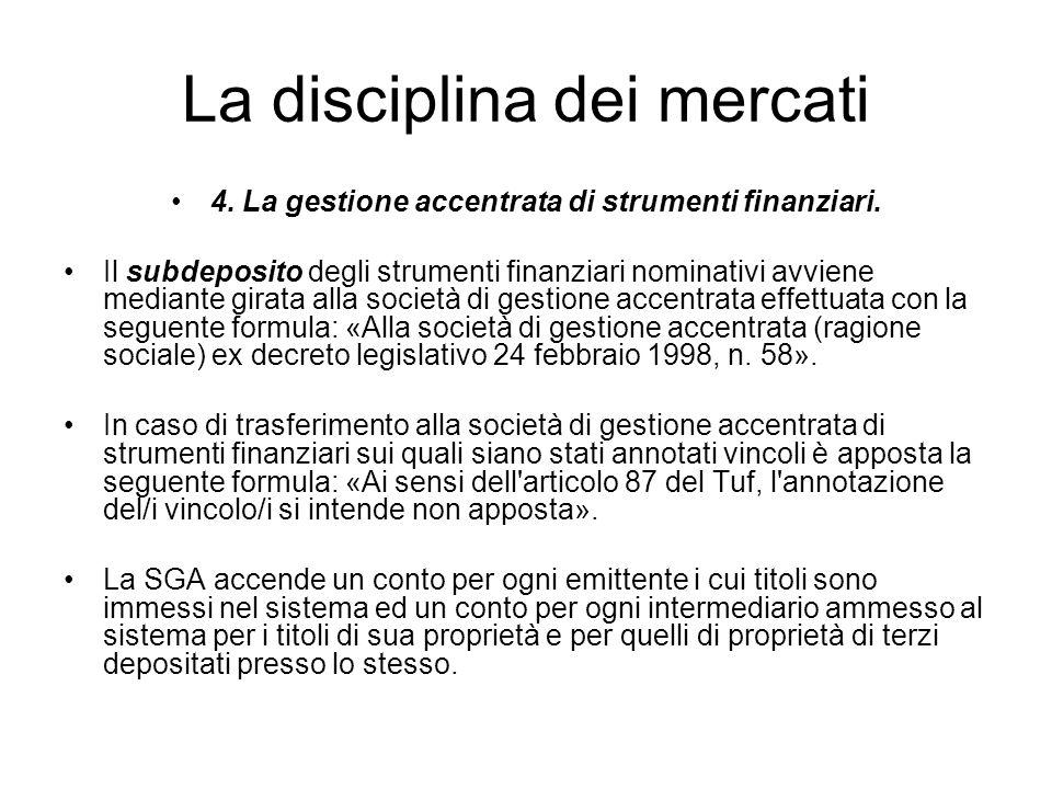 La disciplina dei mercati 4. La gestione accentrata di strumenti finanziari. Il subdeposito degli strumenti finanziari nominativi avviene mediante gir