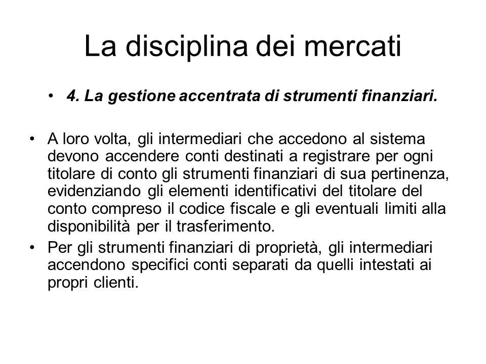 La disciplina dei mercati 4. La gestione accentrata di strumenti finanziari. A loro volta, gli intermediari che accedono al sistema devono accendere c