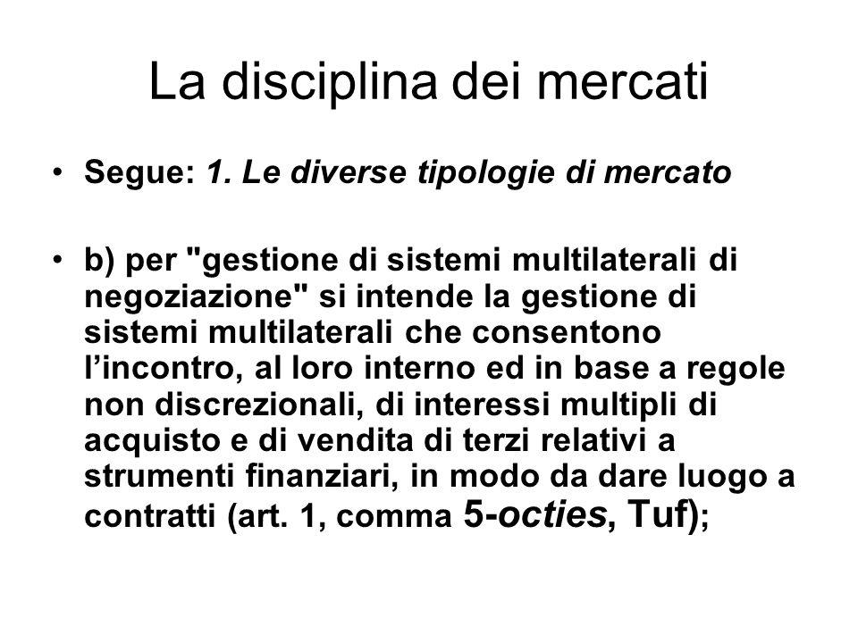 La disciplina dei mercati Segue: 1.