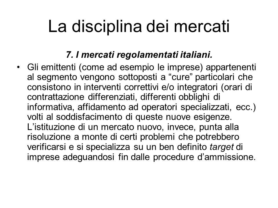 7. I mercati regolamentati italiani. Gli emittenti (come ad esempio le imprese) appartenenti al segmento vengono sottoposti a cure particolari che con