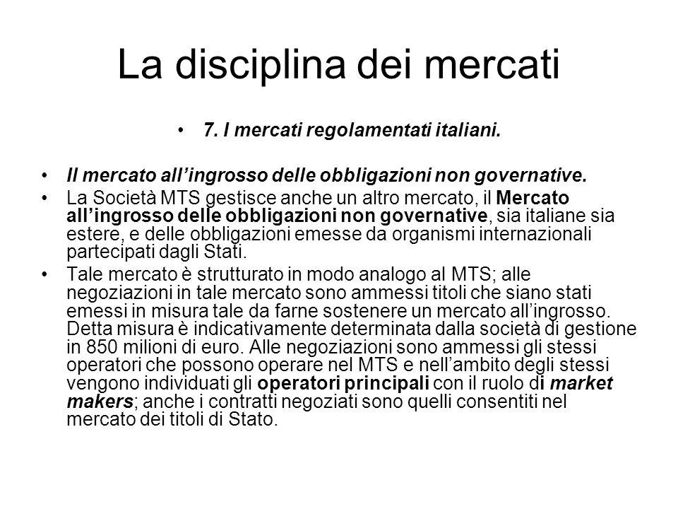 La disciplina dei mercati 7. I mercati regolamentati italiani. Il mercato allingrosso delle obbligazioni non governative. La Società MTS gestisce anch