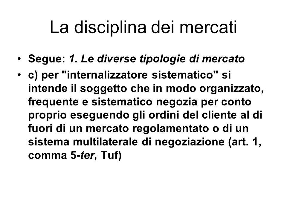 La disciplina dei mercati Agli internalizzatori sistematici, in base allart.