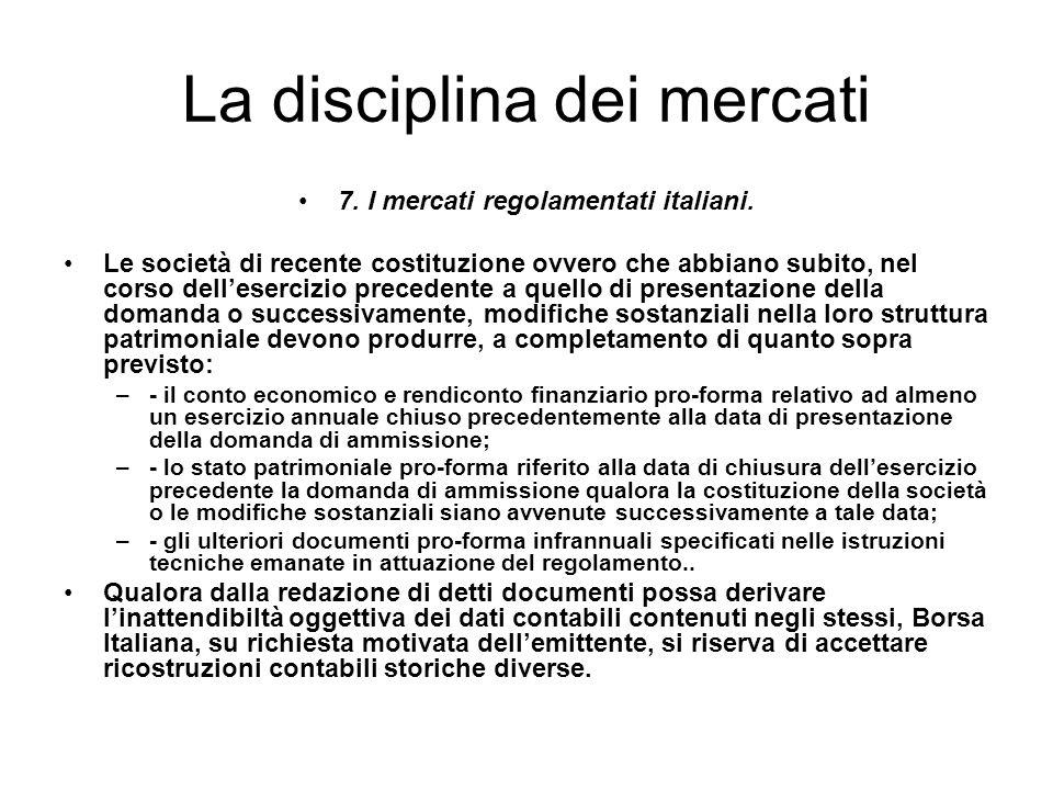 La disciplina dei mercati 7. I mercati regolamentati italiani. Le società di recente costituzione ovvero che abbiano subito, nel corso dellesercizio p