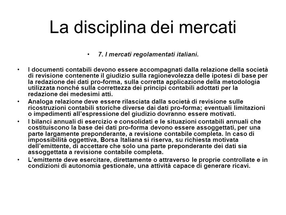 La disciplina dei mercati 7. I mercati regolamentati italiani. I documenti contabili devono essere accompagnati dalla relazione della società di revis