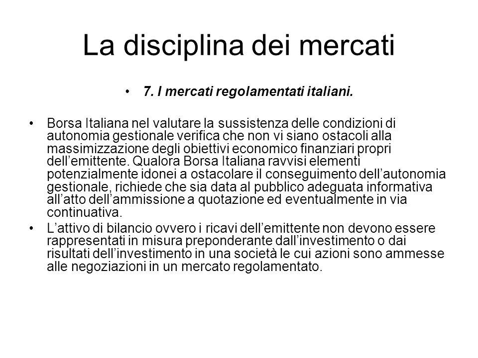 La disciplina dei mercati 7. I mercati regolamentati italiani. Borsa Italiana nel valutare la sussistenza delle condizioni di autonomia gestionale ver