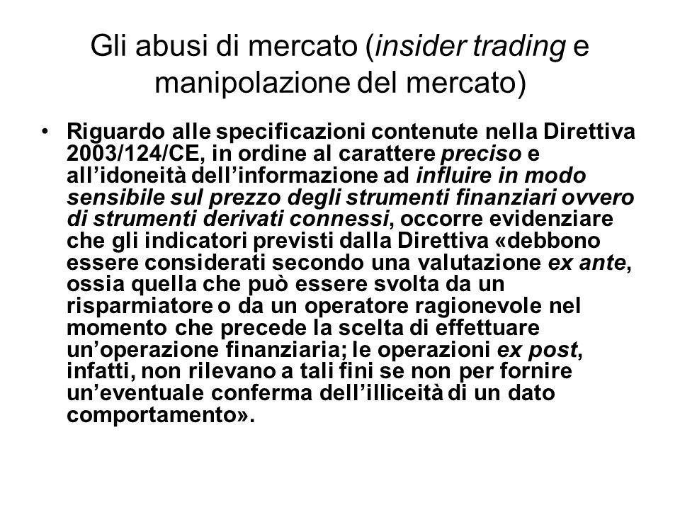 Gli abusi di mercato (insider trading e manipolazione del mercato) Riguardo alle specificazioni contenute nella Direttiva 2003/124/CE, in ordine al ca
