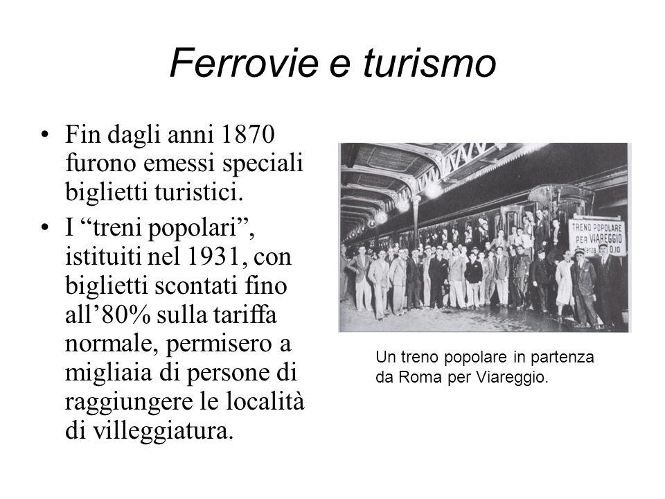 Ferrovie e turismo Fin dagli anni 1870 furono emessi speciali biglietti turistici. I treni popolari, istituiti nel 1931, con biglietti scontati fino a