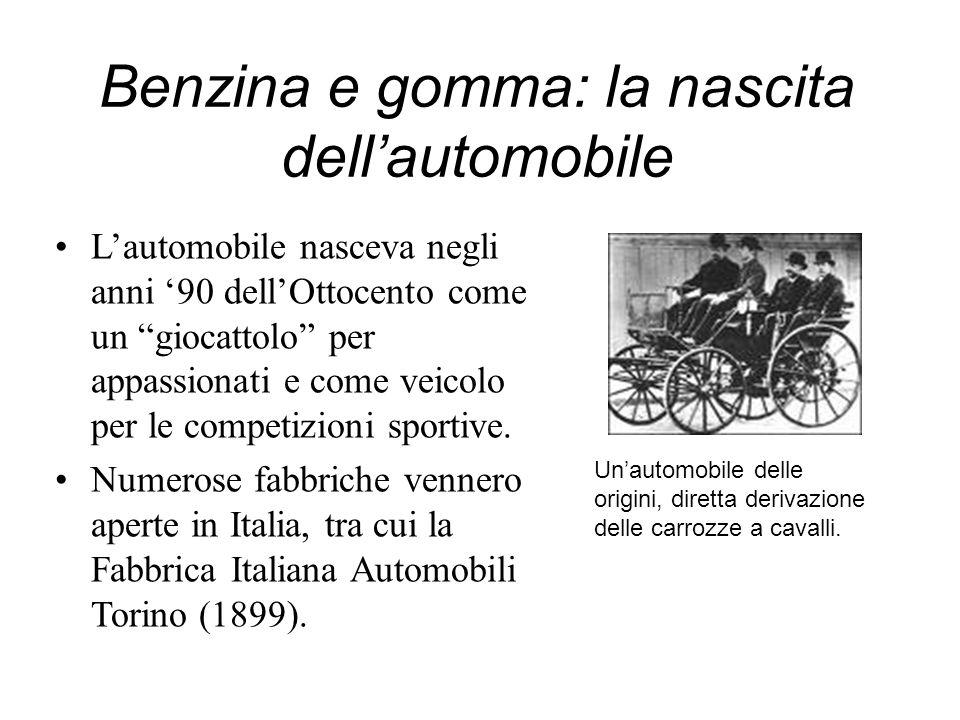 Benzina e gomma: la nascita dellautomobile Lautomobile nasceva negli anni 90 dellOttocento come un giocattolo per appassionati e come veicolo per le c