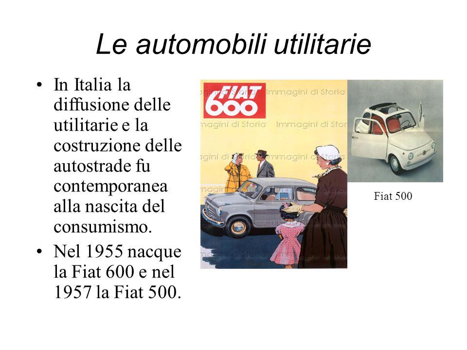 Le automobili utilitarie In Italia la diffusione delle utilitarie e la costruzione delle autostrade fu contemporanea alla nascita del consumismo. Nel