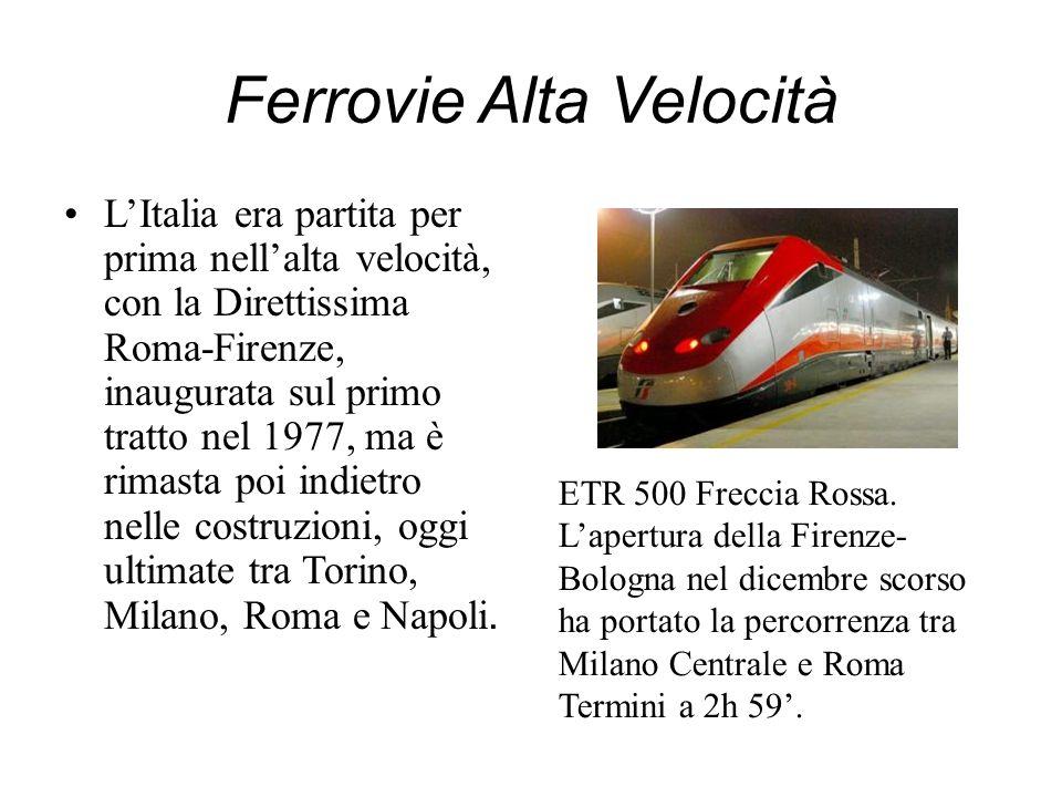 Ferrovie Alta Velocità LItalia era partita per prima nellalta velocità, con la Direttissima Roma-Firenze, inaugurata sul primo tratto nel 1977, ma è r
