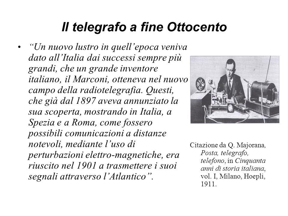 Il telegrafo a fine Ottocento Un nuovo lustro in quellepoca veniva dato allItalia dai successi sempre più grandi, che un grande inventore italiano, il