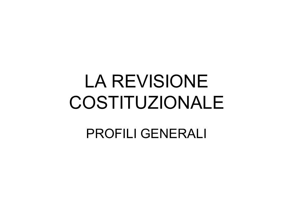 LA REVISIONE COSTITUZIONALE PROFILI GENERALI