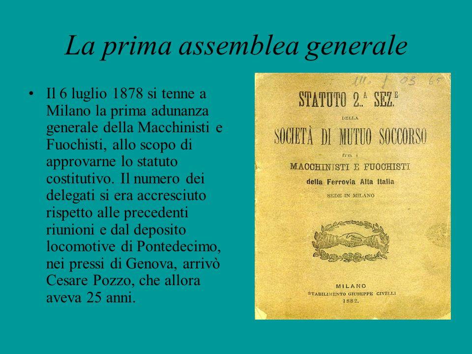 La prima assemblea generale Il 6 luglio 1878 si tenne a Milano la prima adunanza generale della Macchinisti e Fuochisti, allo scopo di approvarne lo s