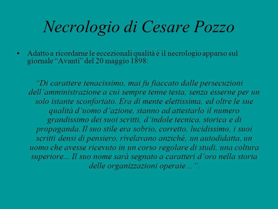 Necrologio di Cesare Pozzo Adatto a ricordarne le eccezionali qualità è il necrologio apparso sul giornale Avanti del 20 maggio 1898: Di carattere ten