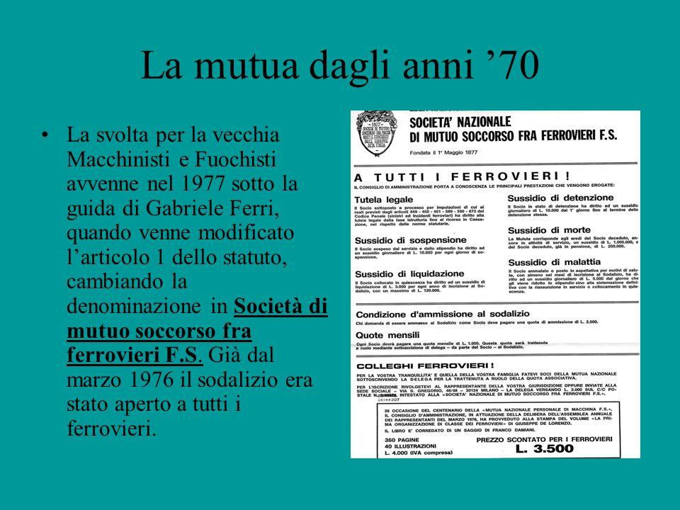 La mutua dagli anni 70 La svolta per la vecchia Macchinisti e Fuochisti avvenne nel 1977 sotto la guida di Gabriele Ferri, quando venne modificato lar