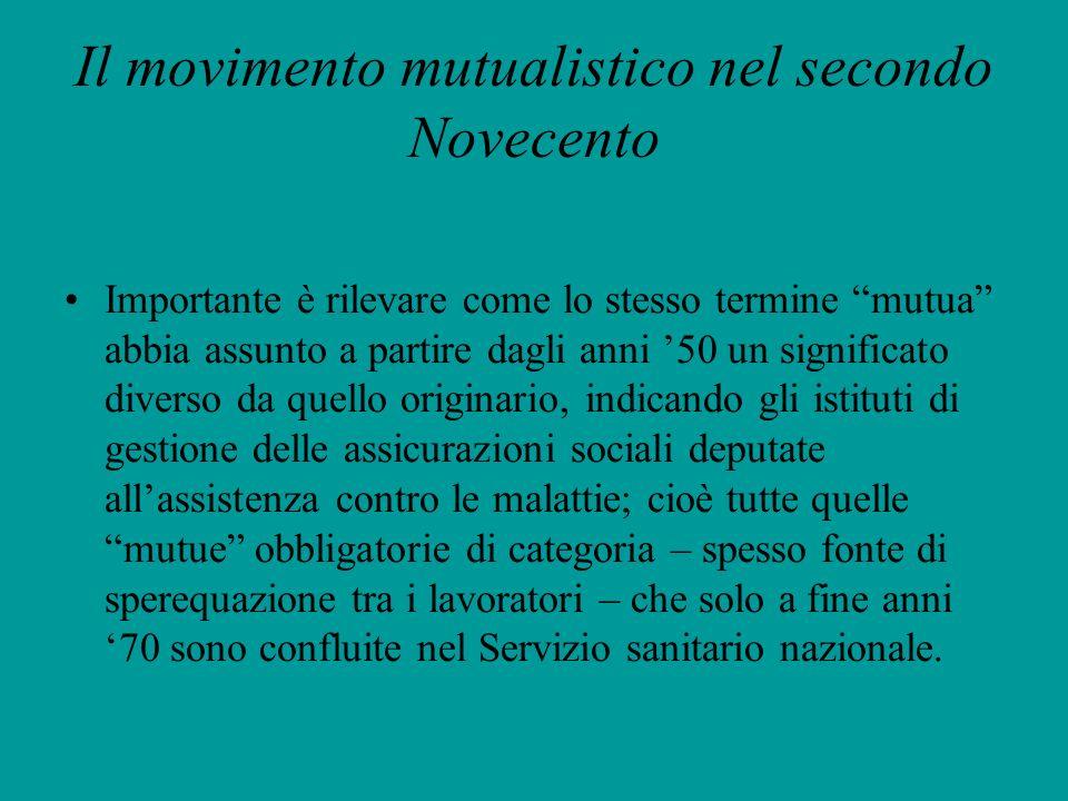 Il movimento mutualistico nel secondo Novecento Importante è rilevare come lo stesso termine mutua abbia assunto a partire dagli anni 50 un significat