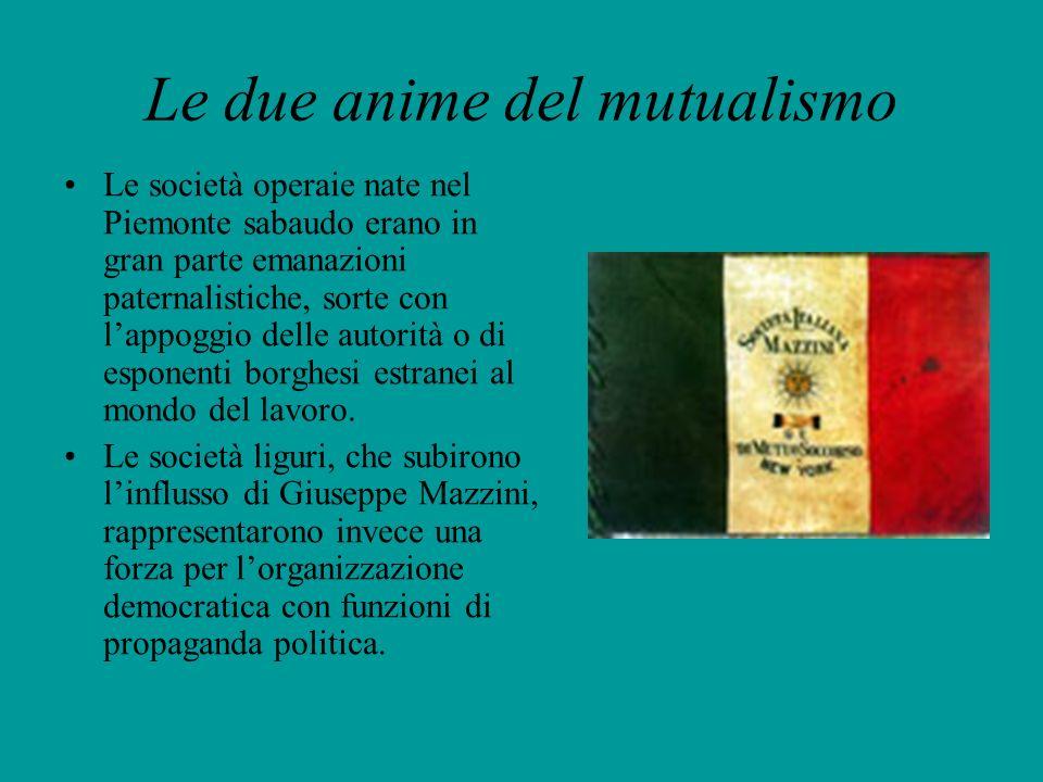 Le due anime del mutualismo Le società operaie nate nel Piemonte sabaudo erano in gran parte emanazioni paternalistiche, sorte con lappoggio delle aut