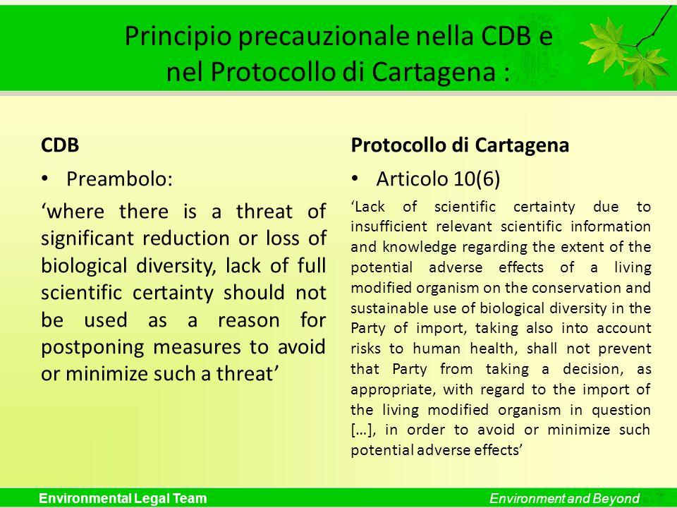 Environmental Legal TeamEnvironment and Beyond Principio precauzionale nella CDB e nel Protocollo di Cartagena : CDB Preambolo: where there is a threa