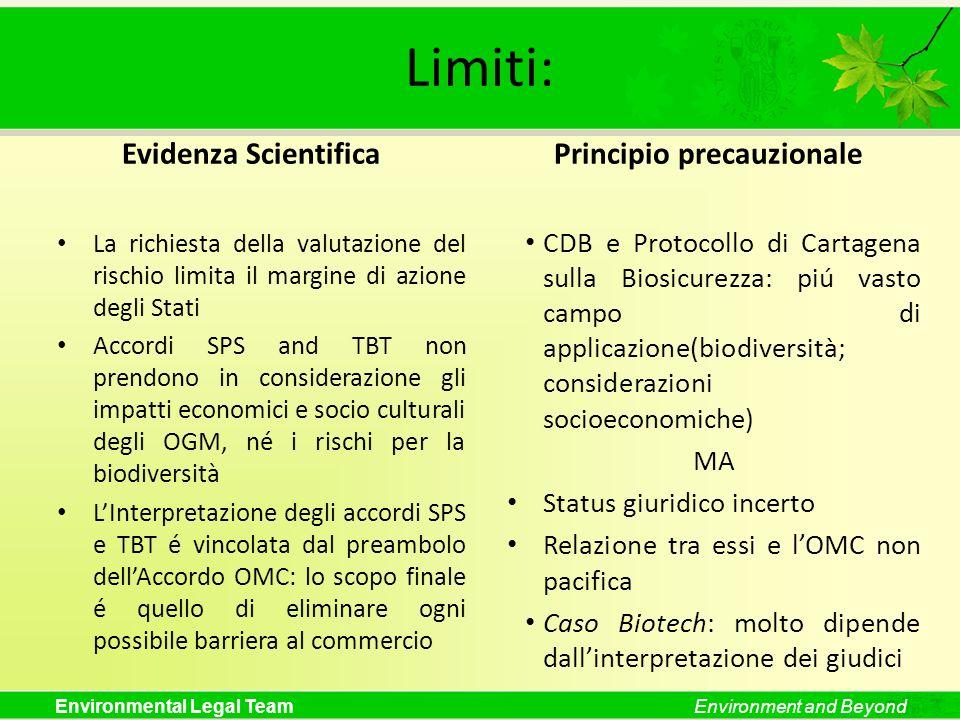 Environmental Legal TeamEnvironment and Beyond Limiti: Evidenza Scientifica La richiesta della valutazione del rischio limita il margine di azione deg
