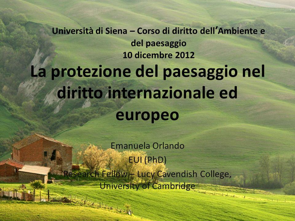 La tutela del paesaggio nel diritto internazionale ed europeo Emanuela_orlando@hotmail.com