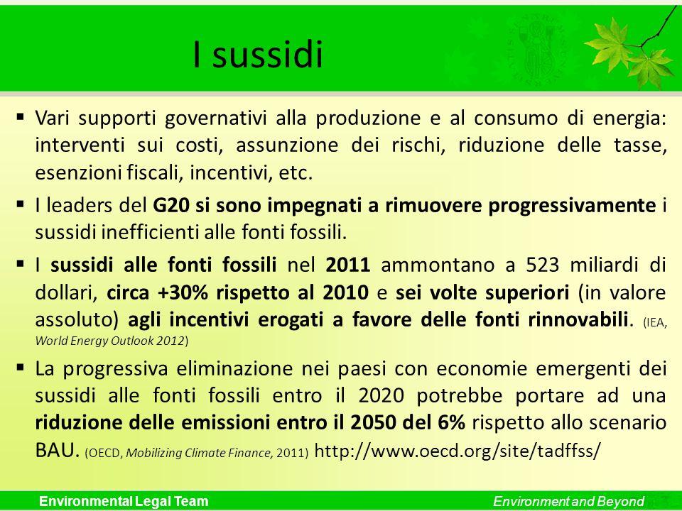 Environmental Legal TeamEnvironment and Beyond I sussidi Vari supporti governativi alla produzione e al consumo di energia: interventi sui costi, assu