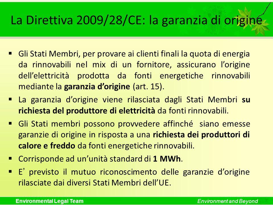 Environmental Legal TeamEnvironment and Beyond La Direttiva 2009/28/CE: la garanzia di origine Gli Stati Membri, per provare ai clienti finali la quot
