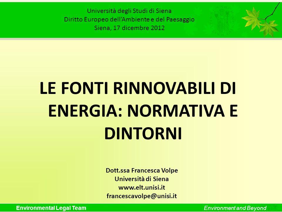 Environmental Legal TeamEnvironment and Beyond Università degli Studi di Siena Diritto Europeo dellAmbiente e del Paesaggio Siena, 17 dicembre 2012 LE