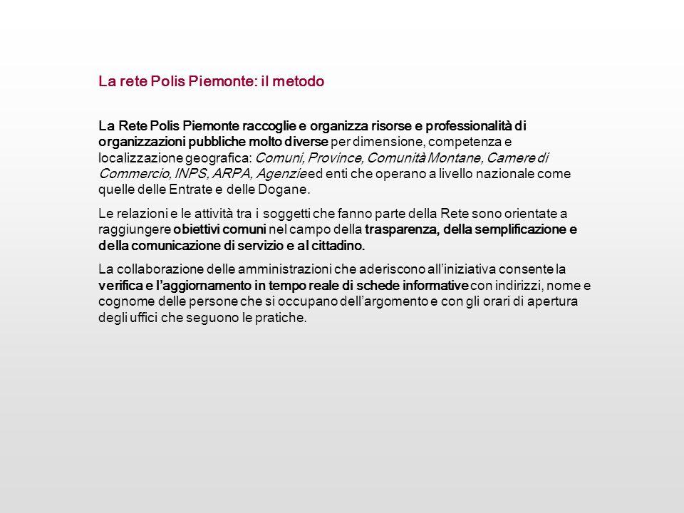 La Rete Polis Piemonte raccoglie e organizza risorse e professionalità di organizzazioni pubbliche molto diverse per dimensione, competenza e localizz