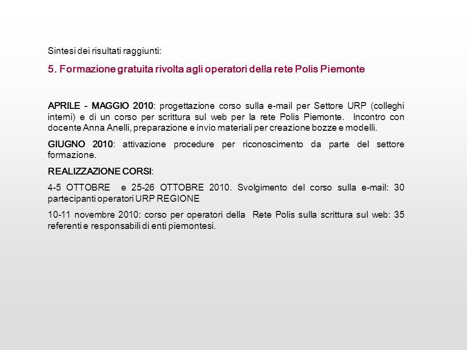 APRILE - MAGGIO 2010: progettazione corso sulla e-mail per Settore URP (colleghi interni) e di un corso per scrittura sul web per la rete Polis Piemon