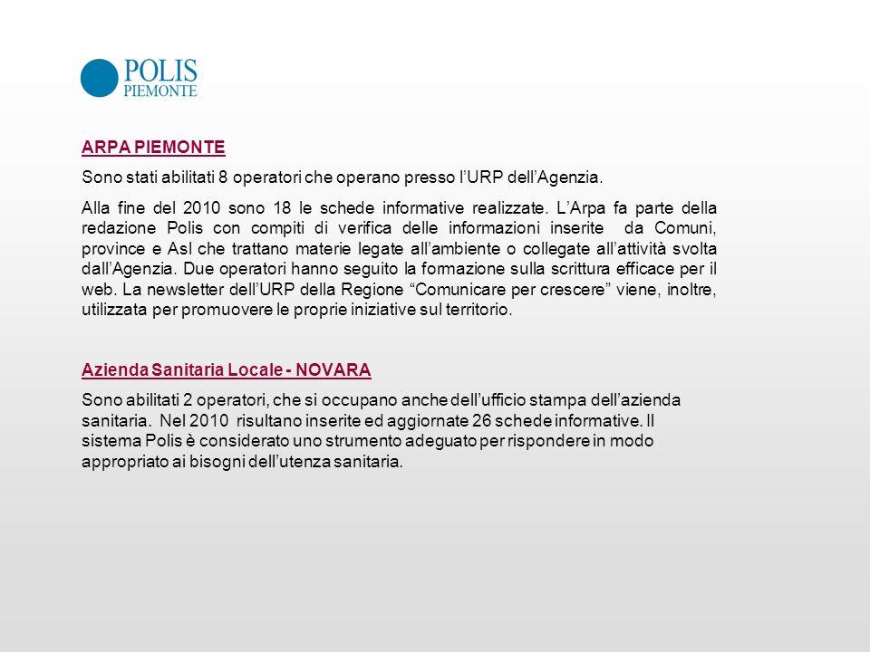 ARPA PIEMONTE Sono stati abilitati 8 operatori che operano presso lURP dellAgenzia. Alla fine del 2010 sono 18 le schede informative realizzate. LArpa