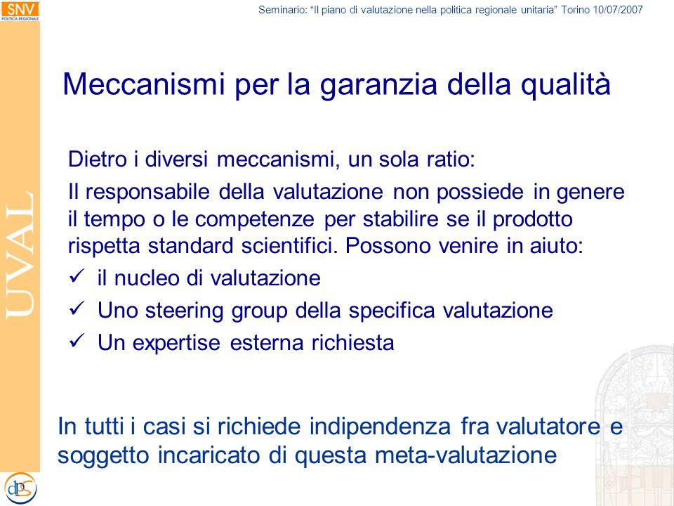 Seminario: Il piano di valutazione nella politica regionale unitaria Torino 10/07/2007 Meccanismi per la garanzia della qualità Dietro i diversi mecca
