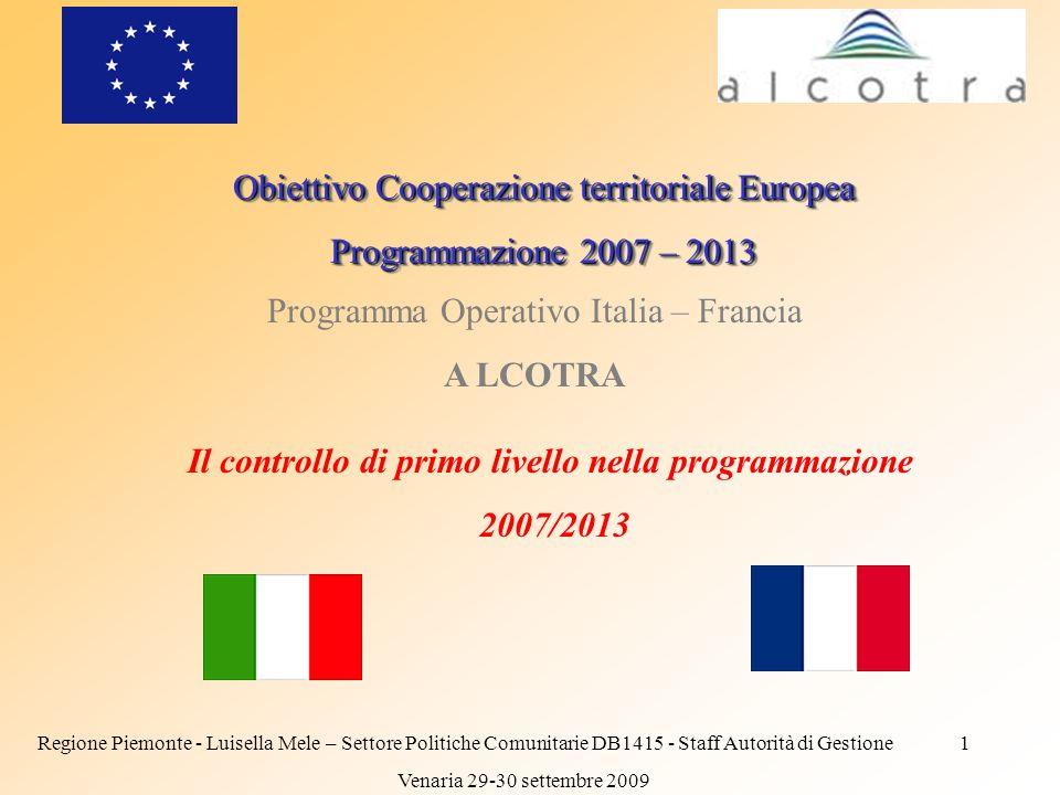 1 Obiettivo Cooperazione territoriale Europea Programmazione 2007 – 2013 Obiettivo Cooperazione territoriale Europea Programmazione 2007 – 2013 Progra