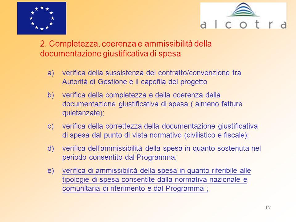 17 a)verifica della sussistenza del contratto/convenzione tra Autorità di Gestione e il capofila del progetto b)verifica della completezza e della coe