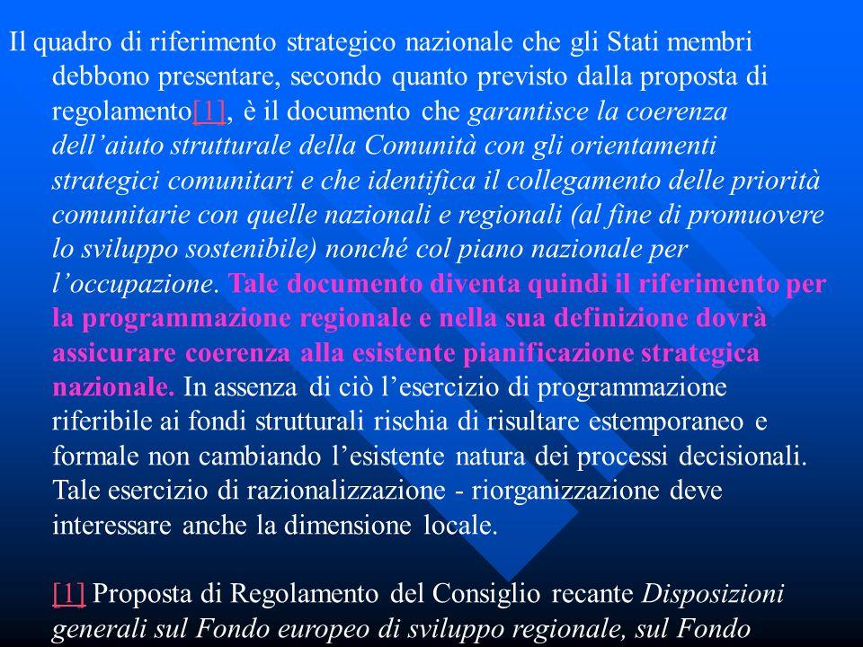 Il quadro di riferimento strategico nazionale che gli Stati membri debbono presentare, secondo quanto previsto dalla proposta di regolamento[1], è il