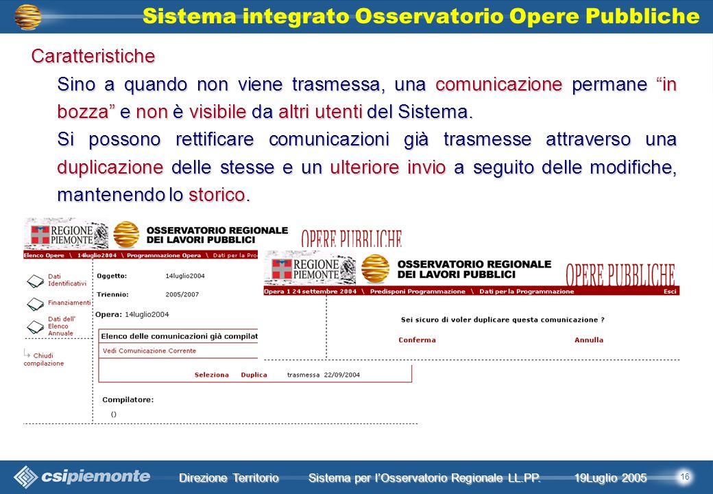 16 Direzione Territorio 19Luglio 2005 19Luglio 2005 Sistema per lOsservatorio Regionale LL.PP.
