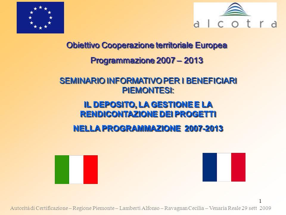 1 Obiettivo Cooperazione territoriale Europea Programmazione 2007 – 2013 Obiettivo Cooperazione territoriale Europea Programmazione 2007 – 2013 SEMINA