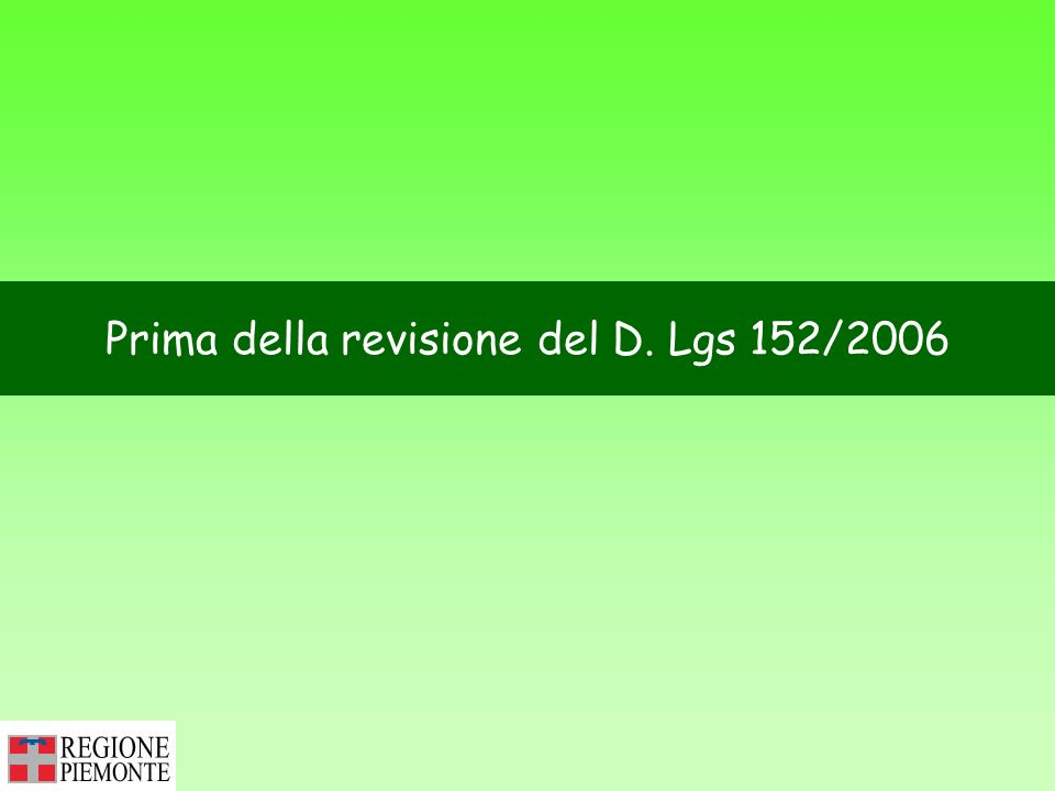 Prima della revisione del D. Lgs 152/2006