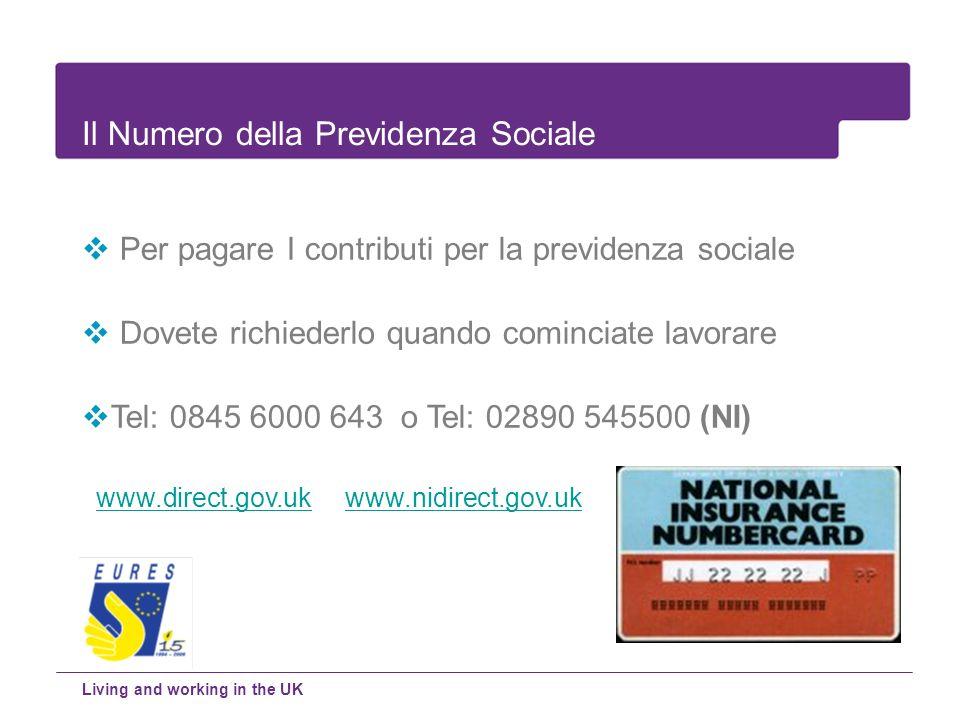 Per pagare I contributi per la previdenza sociale Dovete richiederlo quando cominciate lavorare Tel: 0845 6000 643 o Tel: 02890 545500 (NI) www.direct