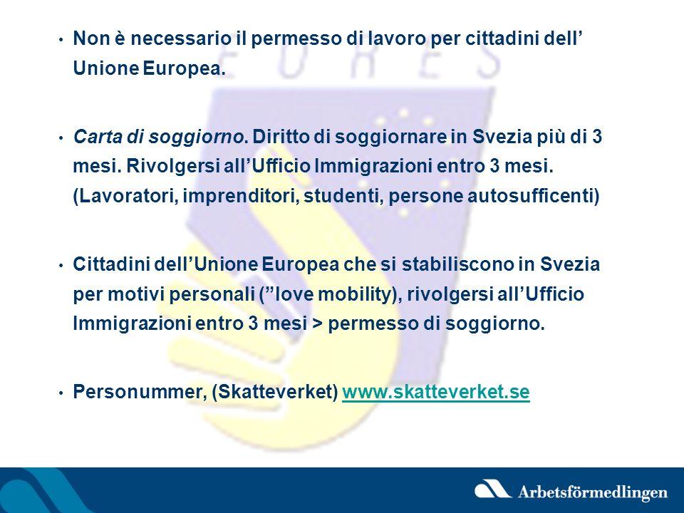 Non è necessario il permesso di lavoro per cittadini dell Unione Europea. Carta di soggiorno. Diritto di soggiornare in Svezia più di 3 mesi. Rivolger