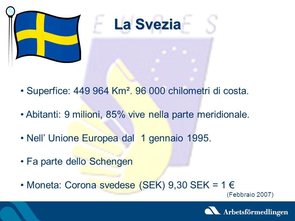 La Svezia Superfice: 449 964 Km². 96 000 chilometri di costa. Abitanti: 9 milioni, 85% vive nella parte meridionale. Nell Unione Europea dal 1 gennaio