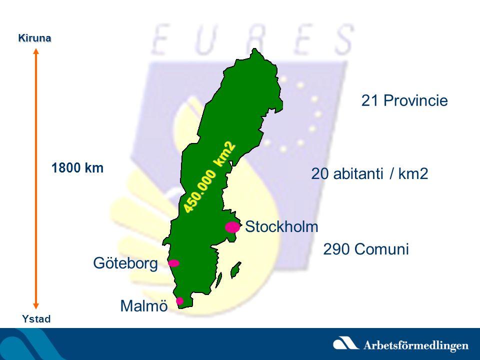 Kiruna 450.000 km2 21 Provincie 290 Comuni Ystad Stockholm Malmö Göteborg 1800 km 20 abitanti / km2