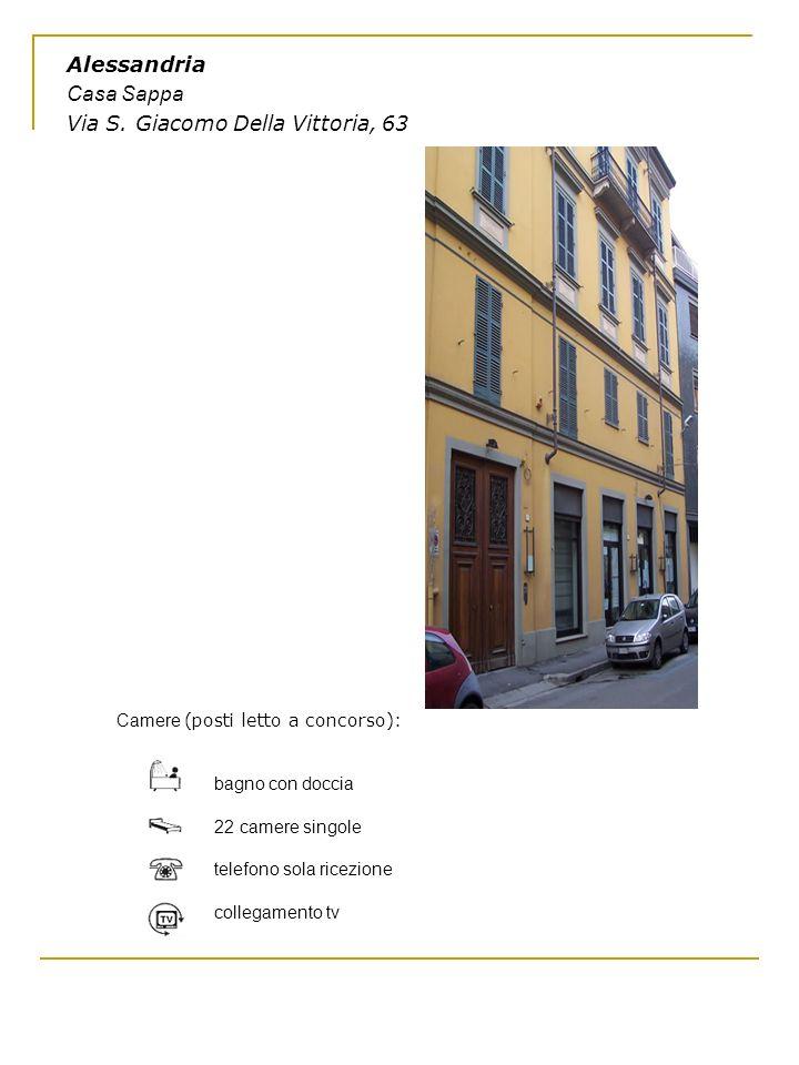 Alessandria Casa Sappa Via S. Giacomo Della Vittoria, 63 Camere (posti letto a concorso): bagno con doccia 22 camere singole telefono sola ricezione c