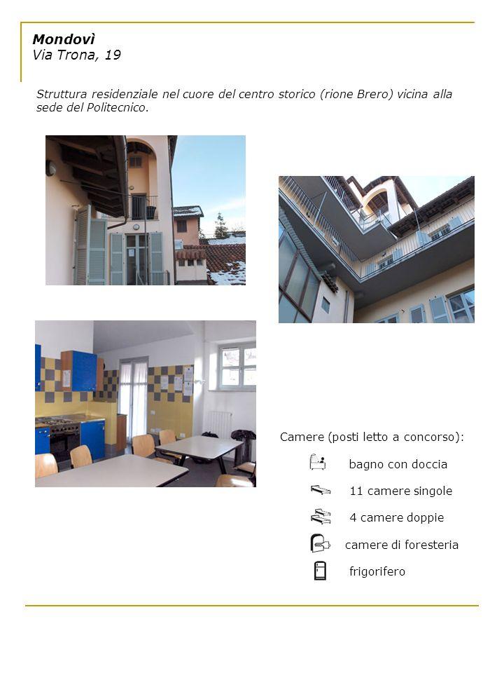 Mondovì Via Trona, 19 Struttura residenziale nel cuore del centro storico (rione Brero) vicina alla sede del Politecnico. Camere (posti letto a concor