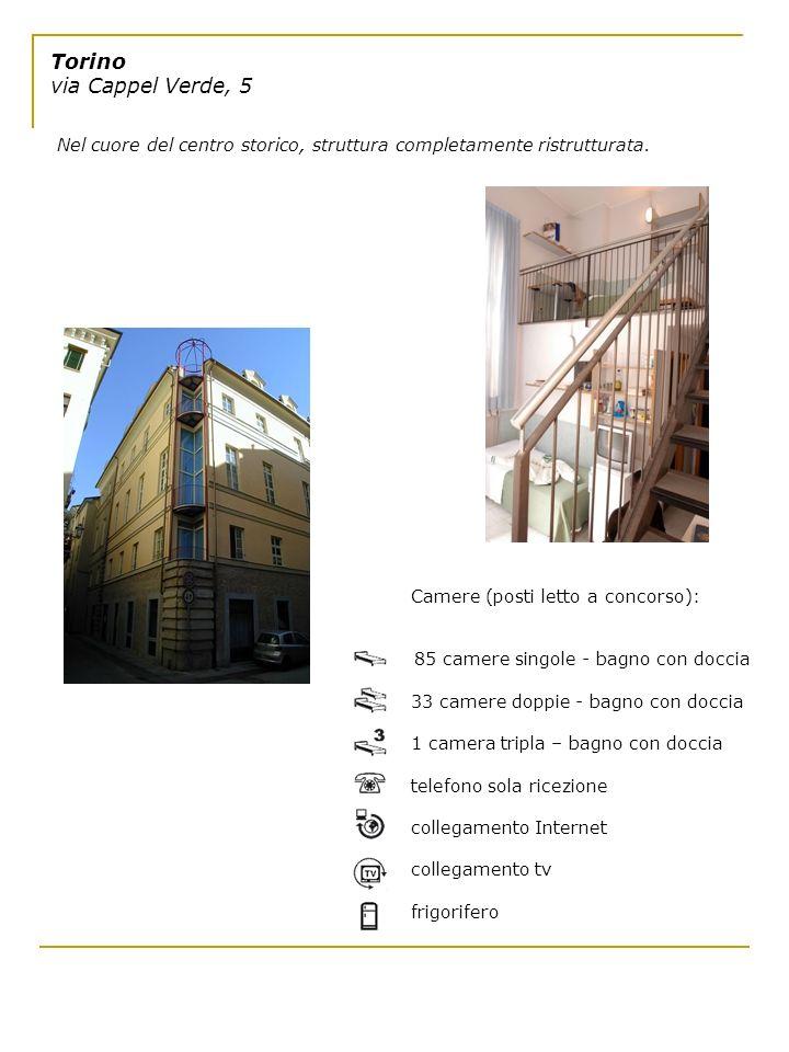 Torino via Cappel Verde, 5 Nel cuore del centro storico, struttura completamente ristrutturata. Camere (posti letto a concorso): 85 camere singole - b