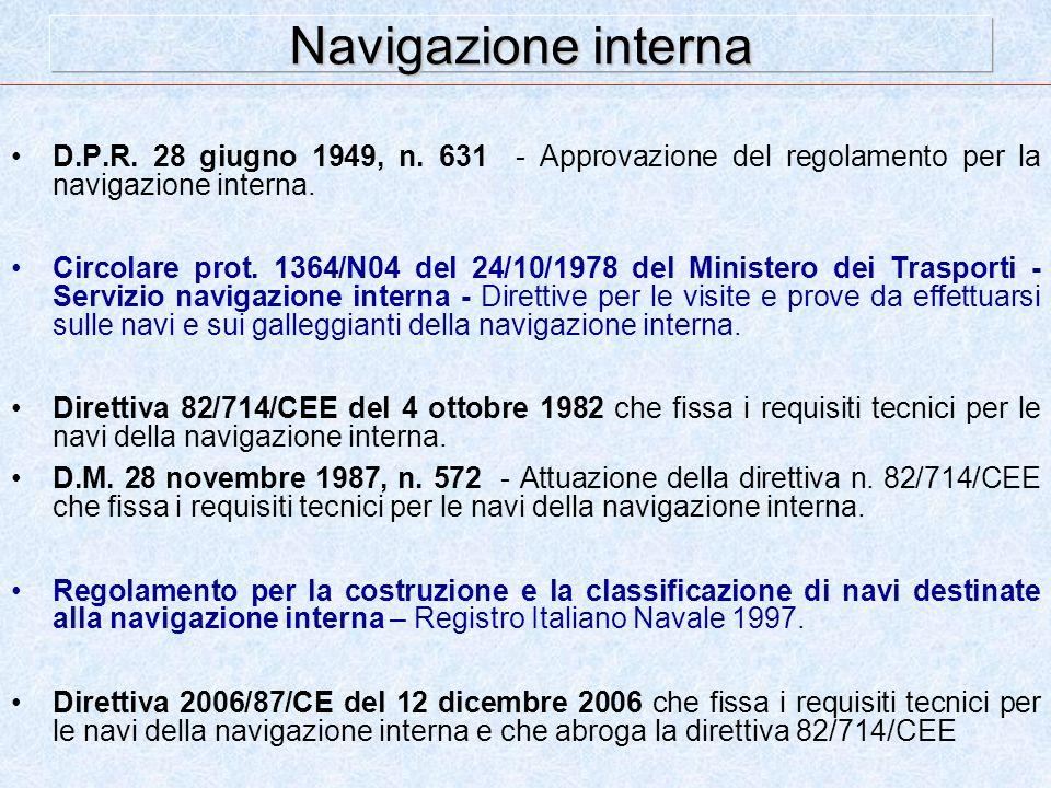 D.P.R. 28 giugno 1949, n. 631 - Approvazione del regolamento per la navigazione interna. Circolare prot. 1364/N04 del 24/10/1978 del Ministero dei Tra