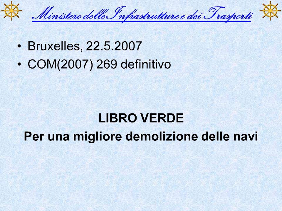 Bruxelles, 22.5.2007 COM(2007) 269 definitivo LIBRO VERDE Per una migliore demolizione delle navi