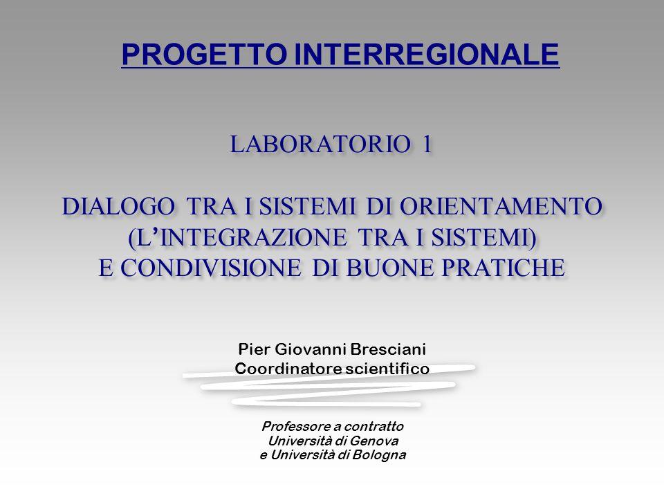 Pier Giovanni Bresciani Coordinatore scientifico Professore a contratto Università di Genova e Università di Bologna LABORATORIO 1 DIALOGO TRA I SISTE