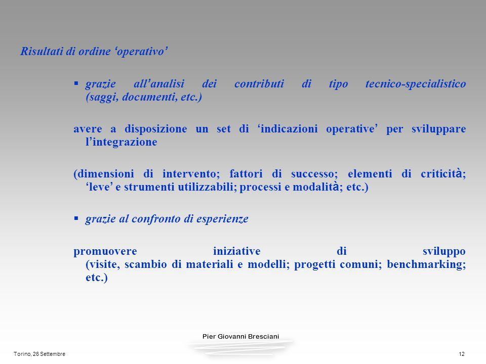 Pier Giovanni Bresciani Torino, 26 Settembre12 Risultati di ordine operativo grazie all analisi dei contributi di tipo tecnico-specialistico (saggi, d