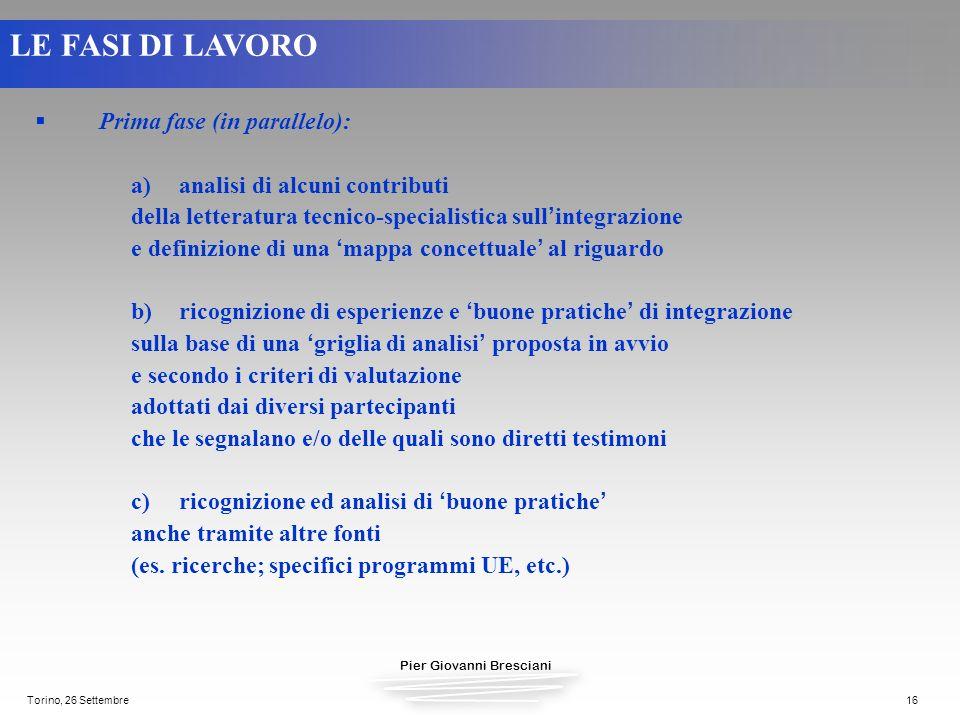 Pier Giovanni Bresciani Torino, 26 Settembre16 Prima fase (in parallelo): a)analisi di alcuni contributi della letteratura tecnico-specialistica sull